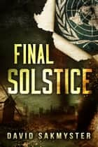 Final Solstice ebook by David Sakmyster
