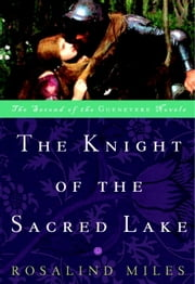 The Knight of the Sacred Lake ebook by Rosalind Miles