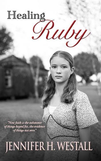 Healing Ruby - Healing Ruby, #1 ebook by Jennifer H. Westall