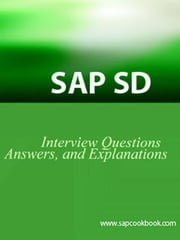 SAP SD Interview Questions, Answers, and Explanations ebook by Stewart, Jim