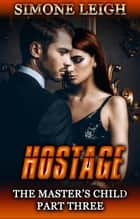 Hostage - The Master's Child, #3 ebook by Simone Leigh
