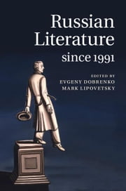 Russian Literature since 1991 ebook by Dobrenko, Evgeny