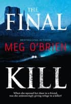 The Final Kill ebook by Meg O'Brien