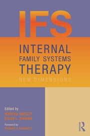 Internal Family Systems Therapy in Clinical Practice - New Dimensions ebook by Martha Sweezy,Ellen L. Ziskind