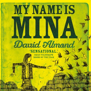 My Name is Mina audiobook by David Almond