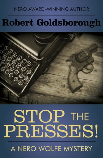 Stop the Presses! ebook by Robert Goldsborough