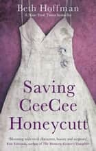 Saving CeeCee Honeycutt eBook by Beth Hoffman
