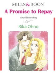 A PROMISE TO REPAY (Mills & Boon Comics) - Mills & Boon Comics ebook by Amanda Browning,Rika Ohno