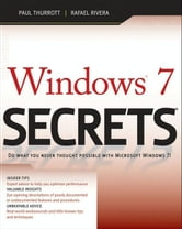 Windows 7 Secrets ebook by Paul Thurrott,Rafael Rivera