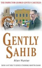 Gently Sahib ebook by Alan Hunter