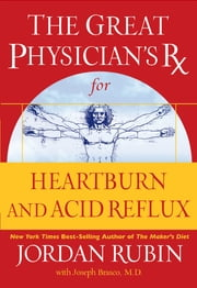 The Great Physician's Rx for Heartburn and Acid Reflux ebook by Jordan Rubin