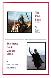 The Kristin Book: Update 2013 ebook by Robert Nichols, Kristin Nichols, Carol Nichols