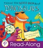 Things You Never Knew About Dinosaurs ebook by Giles Paley-Phillips, Liz Pichon, Giles Paley-Phillips