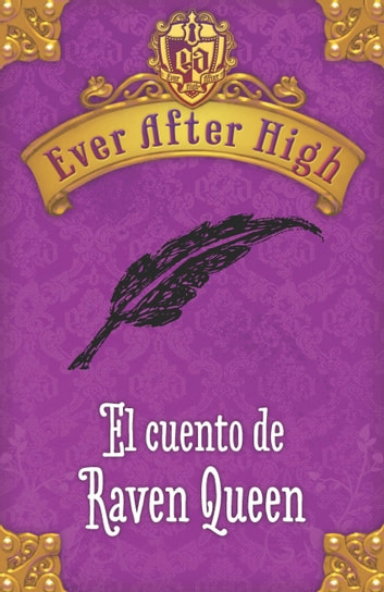 Ever After High. El cuento de Raven Queen ebook by Shannon Hale