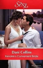 Xenakis's Convenient Bride ebook by Dani Collins