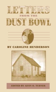 Letters from the Dust Bowl ebook by Caroline Henderson,Alvin O. Turner