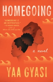 Homegoing - A novel 電子書 by Yaa Gyasi