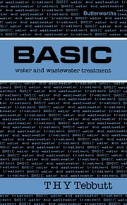 Basic Water and Wastewater Treatment: Butterworths Basic Series ebook by Tebbutt, T H Y