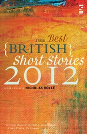 The Best British Short Stories 2012 ebook by Nicholas Royle