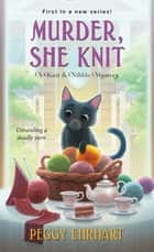 Murder, She Knit ebook by Peggy Ehrhart