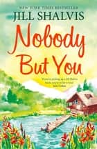 Nobody But You: Cedar Ridge 3 eBook by Jill Shalvis