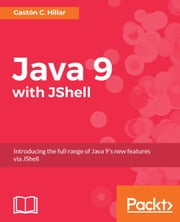 Java 9 with JShell ebook by Gaston C. Hillar