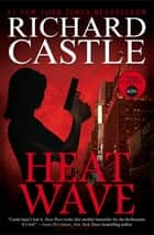 Heat Wave - Nikki Heat Book 1 ebook by Richard Castle