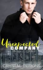 Unexpected Company ebook by Crystal Perkins