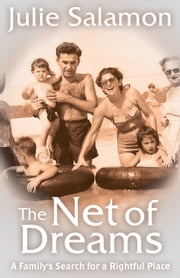 The Net of Dreams - A Family's Search for a Rightful Place ebook by Julie Salamon