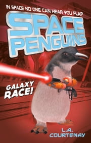 Space Penguins Galaxy Race! ebook by Lucy Courtenay,James Davies