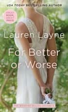 For Better or Worse ebook door Lauren Layne