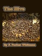 The Hive ebook by F.Parker Whitman