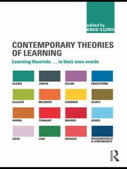 Contemporary Theories of Learning - Learning Theorists … In Their Own Words ebook by Knud Illeris
