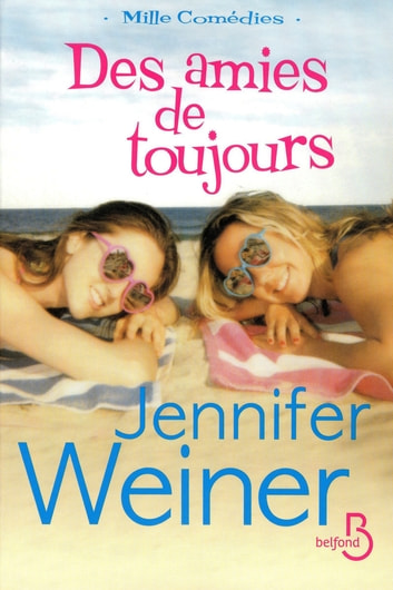 Des amies de toujours ebook by Jennifer WEINER