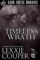 Timeless Wrath ebook by Lexxie Couper