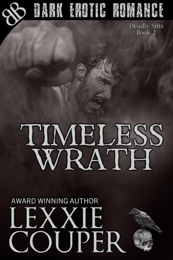 Timeless Wrath - Dark Erotic Romantic Horror: Seven Deadly Sins ebook by Lexxie Couper
