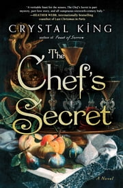 The Chef's Secret - A Novel ebook by Crystal King