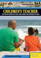 Children's Teacher - 3rd Quarter 2017 ebook by R.H. Boyd Publishing Corp.