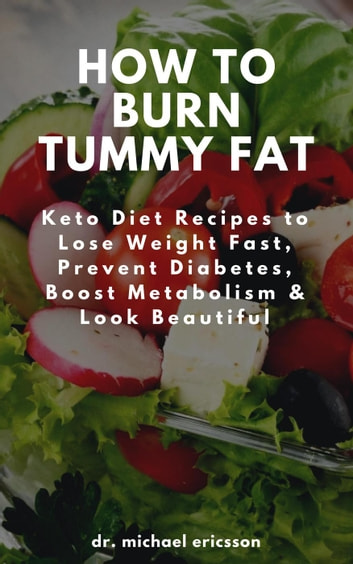How To Burn Tummy Fat Keto Diet Recipes To Lose Weight Fast Prevent Diabetes Boost Metabolism Look Beautiful