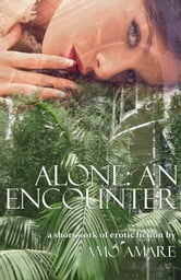 Alone: An Encounter ebook by Amo Amare