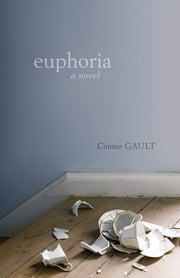 Euphoria ebook by Connie Gault
