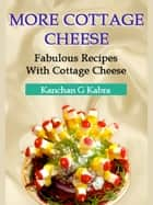 More Cottage Cheese ebook by Kanchan Kabra