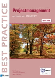 Projectmanagement op basis van PRINCE2® Editie 2009 ebook by Bert Hedeman & Gabor Vis van Heemst & Hans Fredriksz