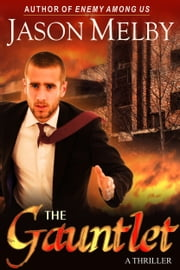 The Gauntlet (A Thriller) ebook by Jason Melby