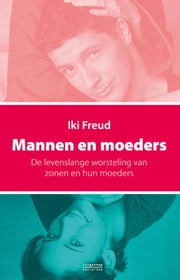 Mannen en moeders ebook by Iki Freud
