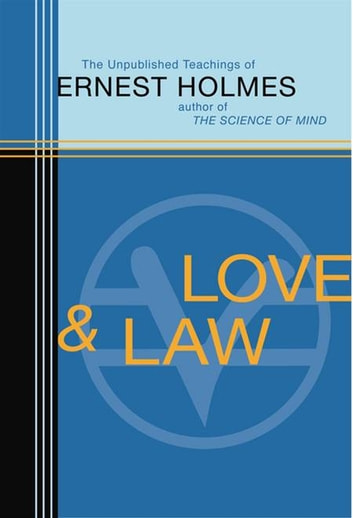 Love and Law eBook by Ernest Holmes