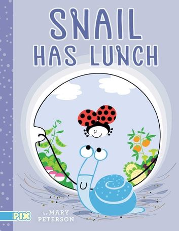 Snail Has Lunch ebook by Mary Peterson