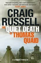 The Quiet Death of Thomas Quaid - Lennox 5 ebook by Craig Russell