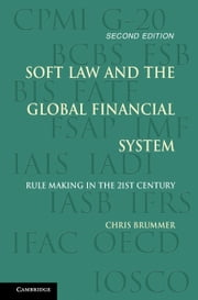 Soft Law and the Global Financial System - Rule Making in the 21st Century ebook by Christopher Brummer