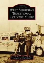 West Virginia's Traditional Country Music ebook by Ivan M. Tribe,Jacob L. Bapst,Buddy Griffin